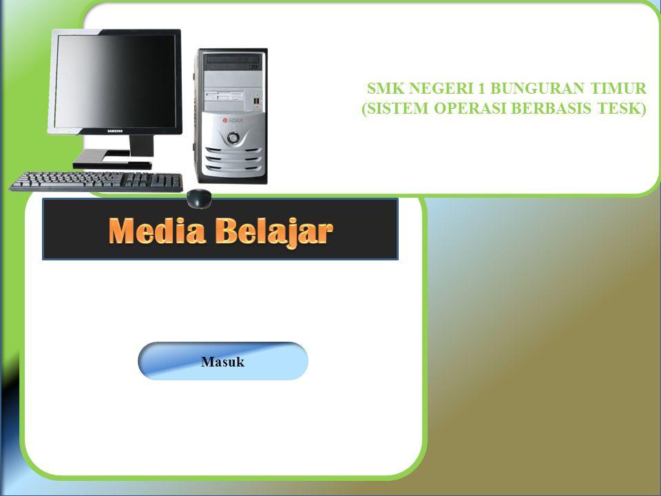 SMK NEGERI 1 BUNGURAN TIMUR (SISTEM OPERASI BERBASIS TESK) Masuk