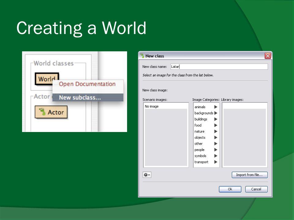 Properti-properti World  getWidth()  getHeight()  getObjects()  getObjectsAt()  setBackground()  addObject()  removeObject()  removeObjects()  numberOfObjects()  …etc