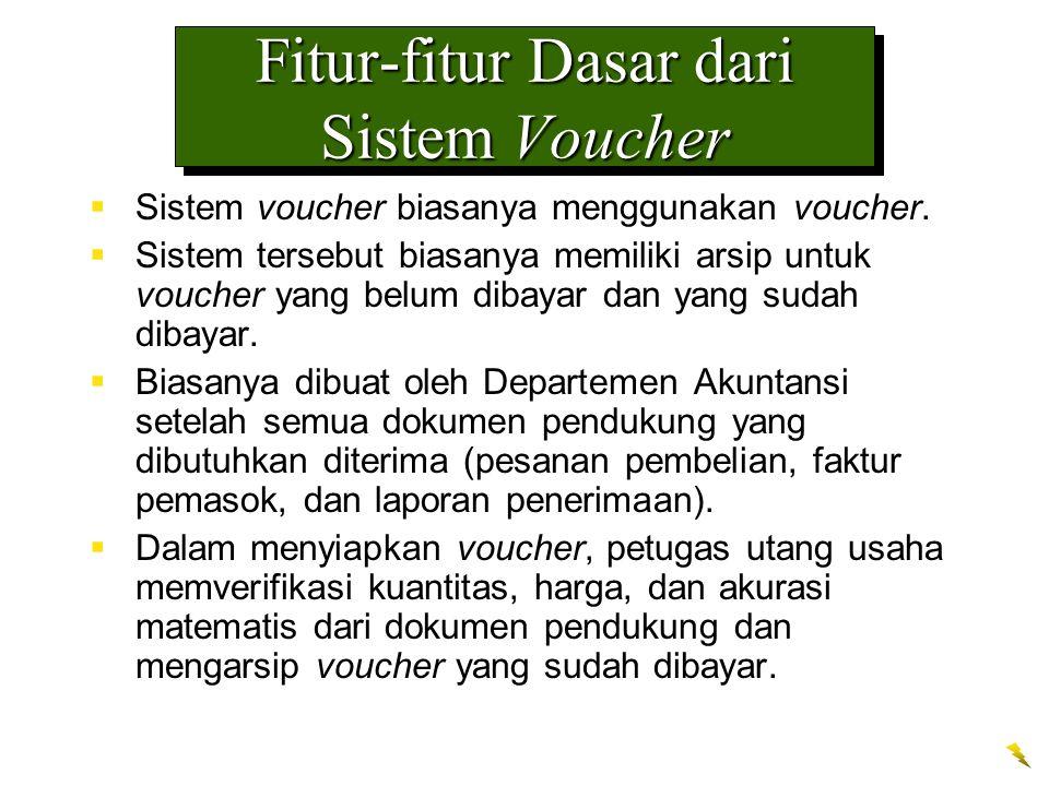  Sistem voucher biasanya menggunakan voucher.  Sistem tersebut biasanya memiliki arsip untuk voucher yang belum dibayar dan yang sudah dibayar.  Bi