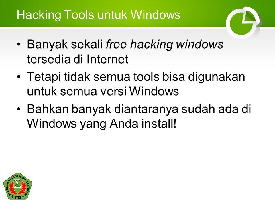Hacking Tools untuk Windows Banyak sekali free hacking windows tersedia di Internet Tetapi tidak semua tools bisa digunakan untuk semua versi Windows