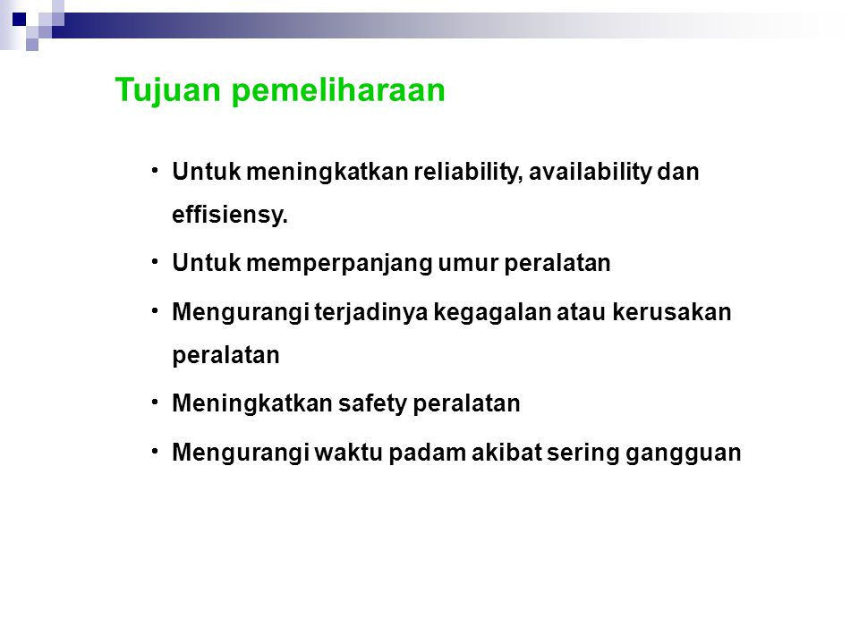  Untuk meningkatkan reliability, availability dan effisiensy.