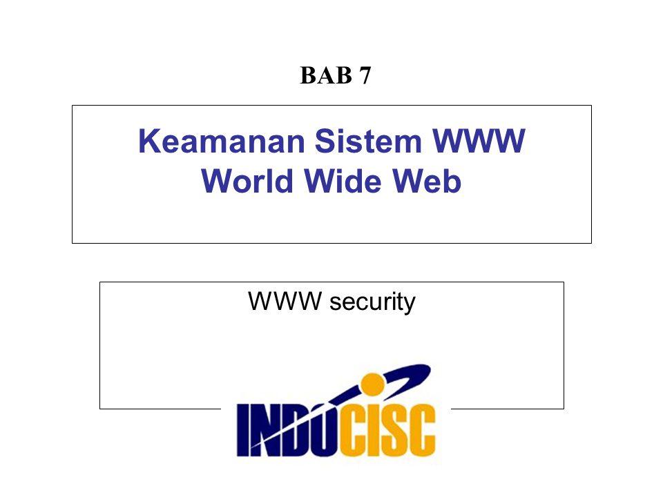 Keamanan Sistem WWW World Wide Web WWW security BAB 7
