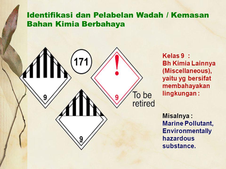 Identifikasi dan Pelabelan Wadah / Kemasan Bahan Kimia Berbahaya Kelas 9 : Bh Kimia Lainnya (Miscellaneous), yaitu yg bersifat membahayakan lingkungan