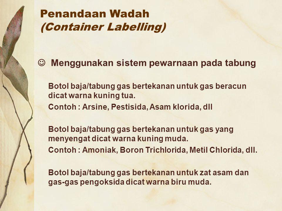 Penandaan Wadah (Container Labelling) Menggunakan sistem pewarnaan pada tabung Botol baja/tabung gas bertekanan untuk gas beracun dicat warna kuning t