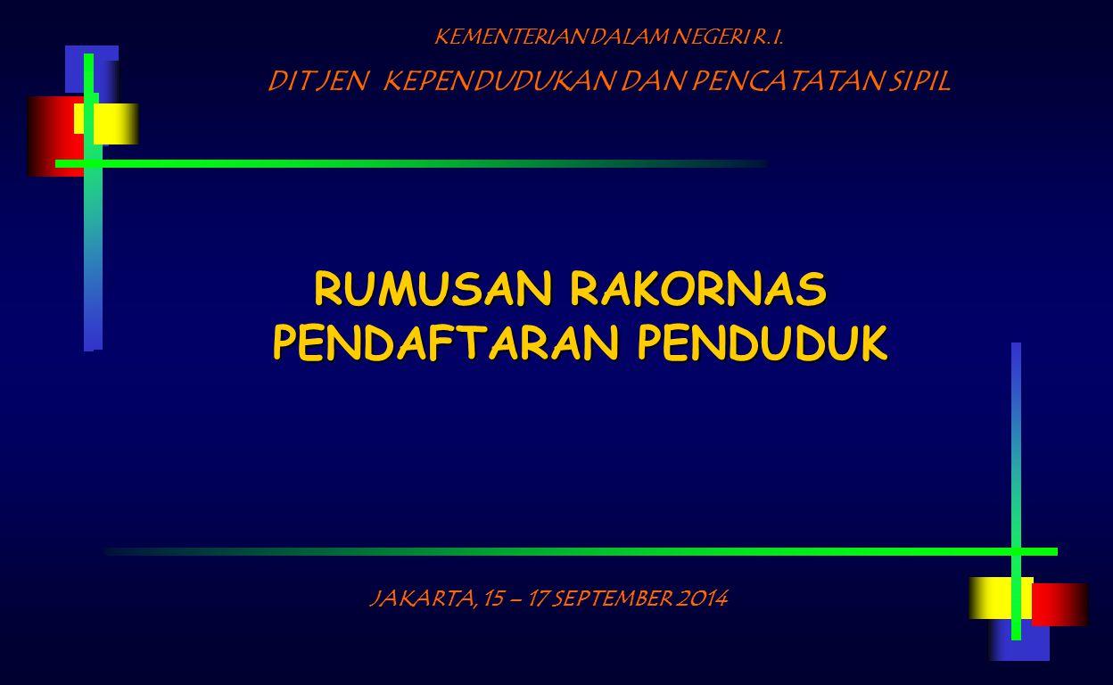 RUMUSAN RAKORNAS PENDAFTARAN PENDUDUK KEMENTERIAN DALAM NEGERI R.I.