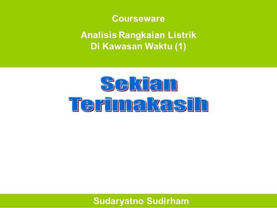 Courseware Analisis Rangkaian Listrik Di Kawasan Waktu (1) Sudaryatno Sudirham
