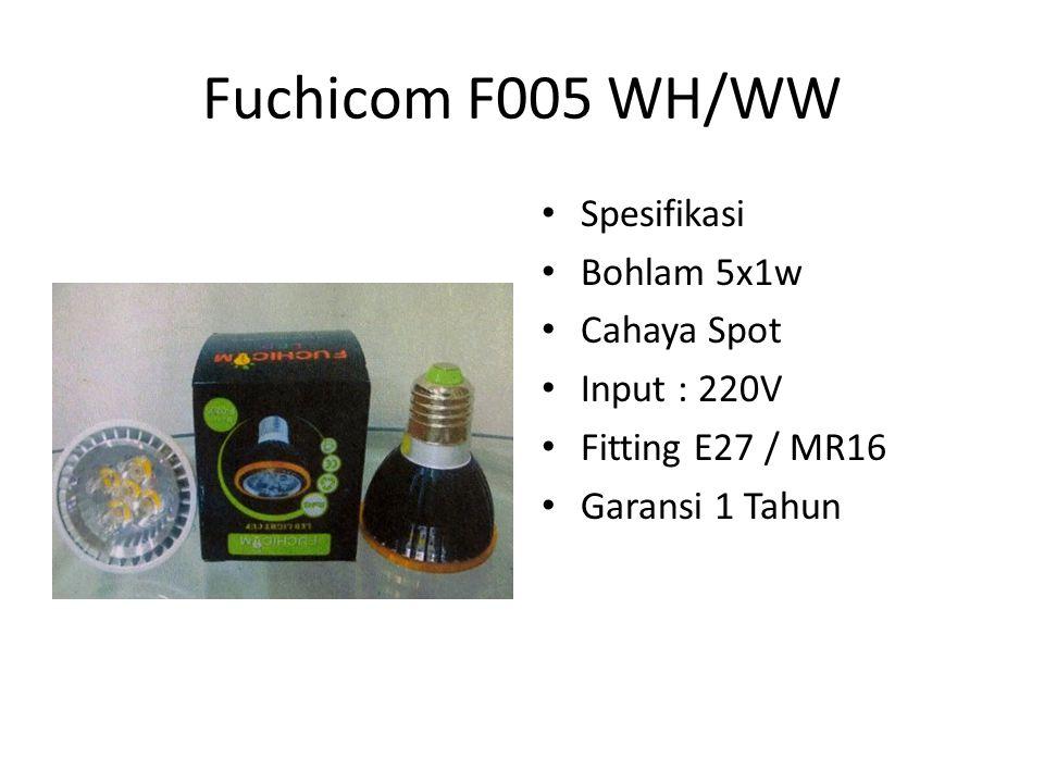Fuchicom F005 WH/WW Spesifikasi Bohlam 5x1w Cahaya Spot Input : 220V Fitting E27 / MR16 Garansi 1 Tahun