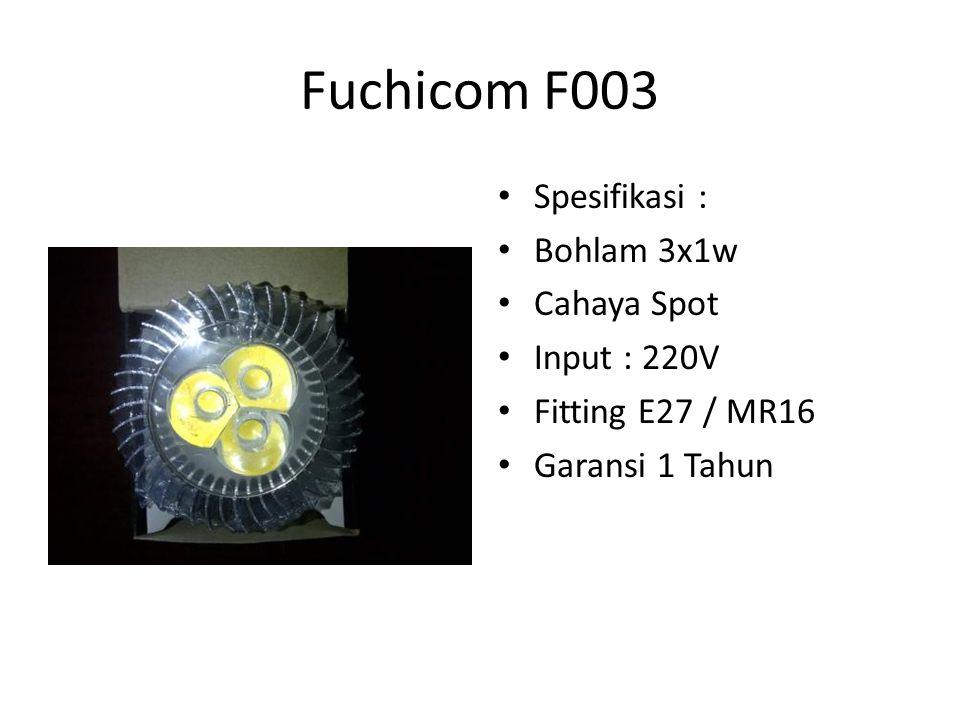 Fuchicom F003 Spesifikasi : Bohlam 3x1w Cahaya Spot Input : 220V Fitting E27 / MR16 Garansi 1 Tahun