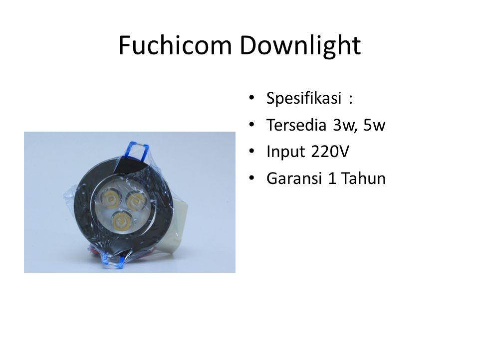 Fuchicom Downlight Spesifikasi : Tersedia 3w, 5w Input 220V Garansi 1 Tahun