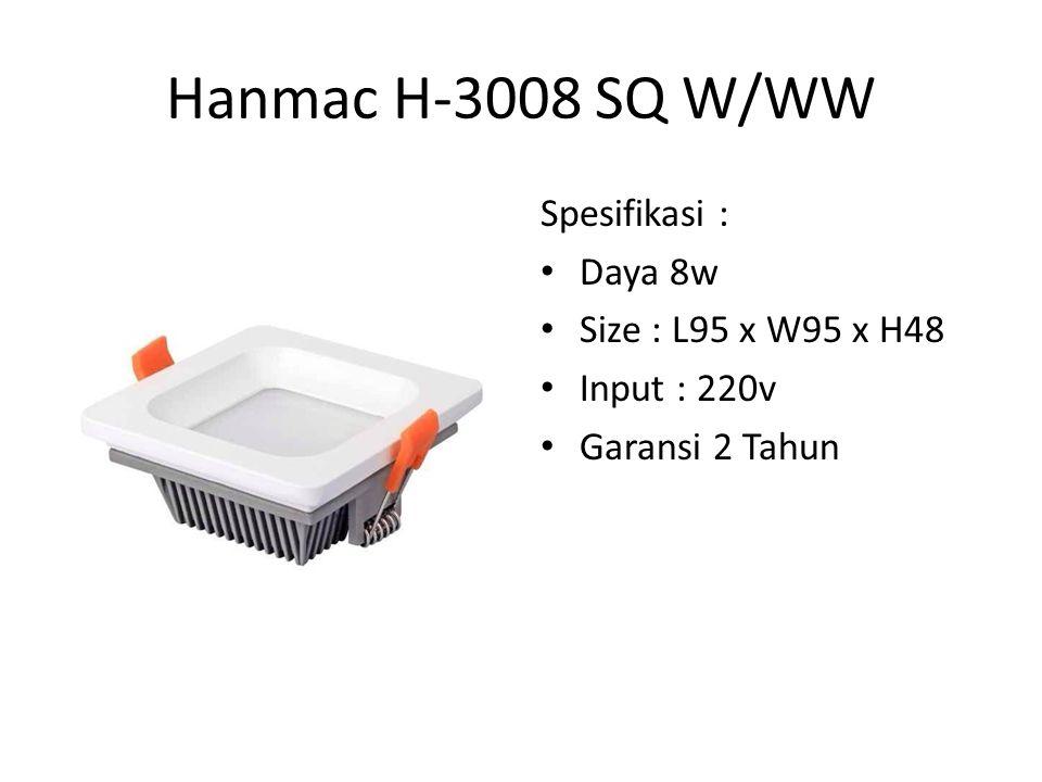 Hanmac H-3016 SQ W/WW Spesifikasi : Daya 16w Size : L115 x W115 x H48 Input : 220V Garansi 2 tahun