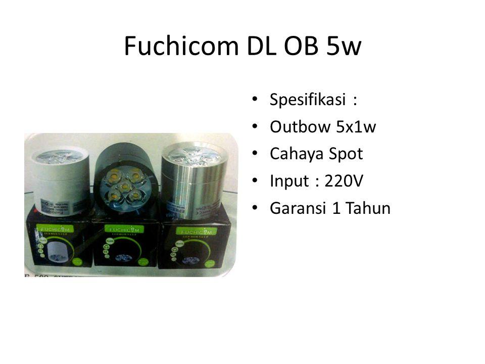Fuchicom DL OB 5w Spesifikasi : Outbow 5x1w Cahaya Spot Input : 220V Garansi 1 Tahun