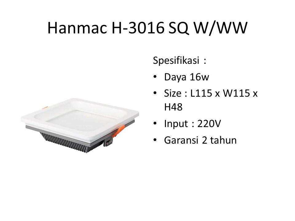 Hanmac H-3105 RD W/WW Spesifikasi COB 5w Diameter : 70 x 55mm Cut out : 60mm Input : 220V Garansi 2 Tahun