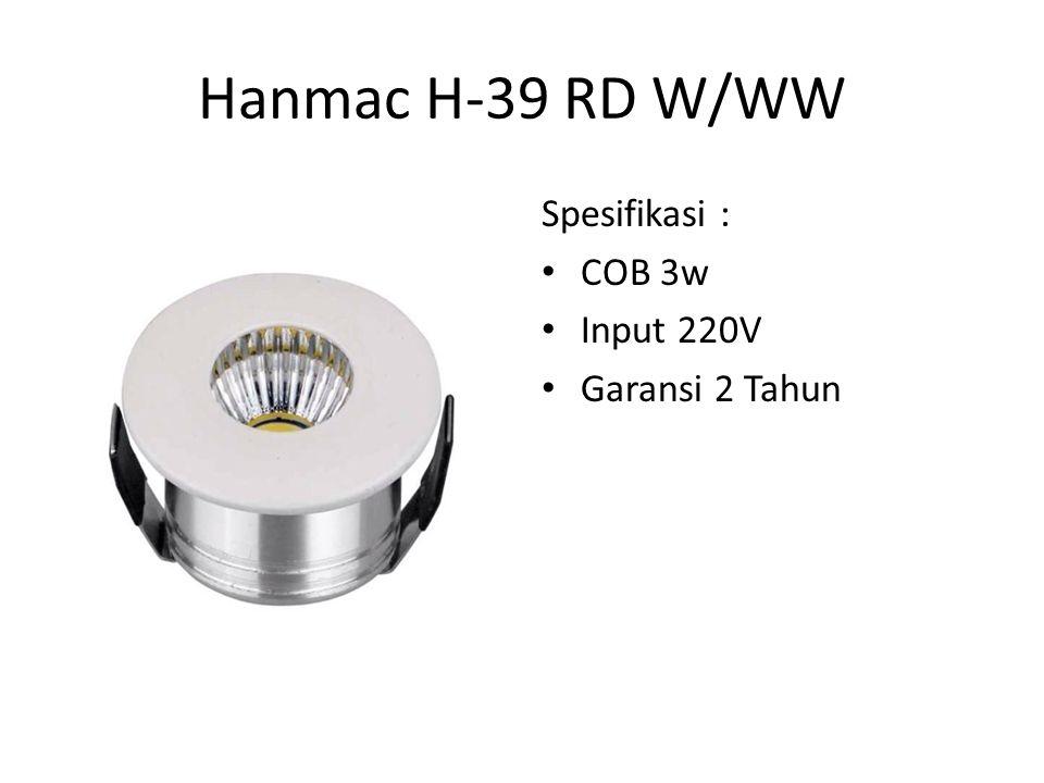 Hanmac H-39 RD W/WW Spesifikasi : COB 3w Input 220V Garansi 2 Tahun