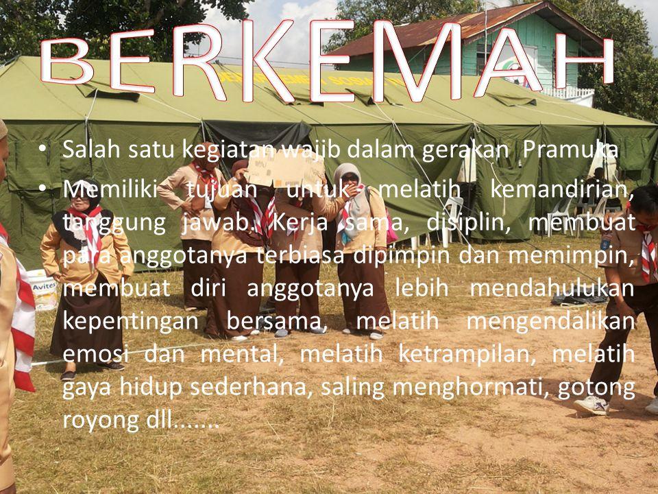 Salah satu kegiatan wajib dalam gerakan Pramuka Memiliki tujuan untuk melatih kemandirian, tanggung jawab. Kerja sama, disiplin, membuat para anggotan