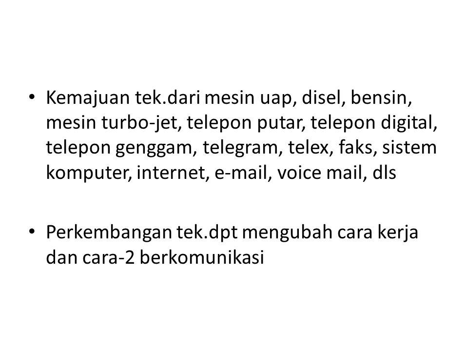 Cara kerja dgn tek.komputer/internet tidak harus di kantor, dpt di rumah, di jalan dan atau di berbagai lokasi lain ; memudahkan tidak harus di satu lokasi