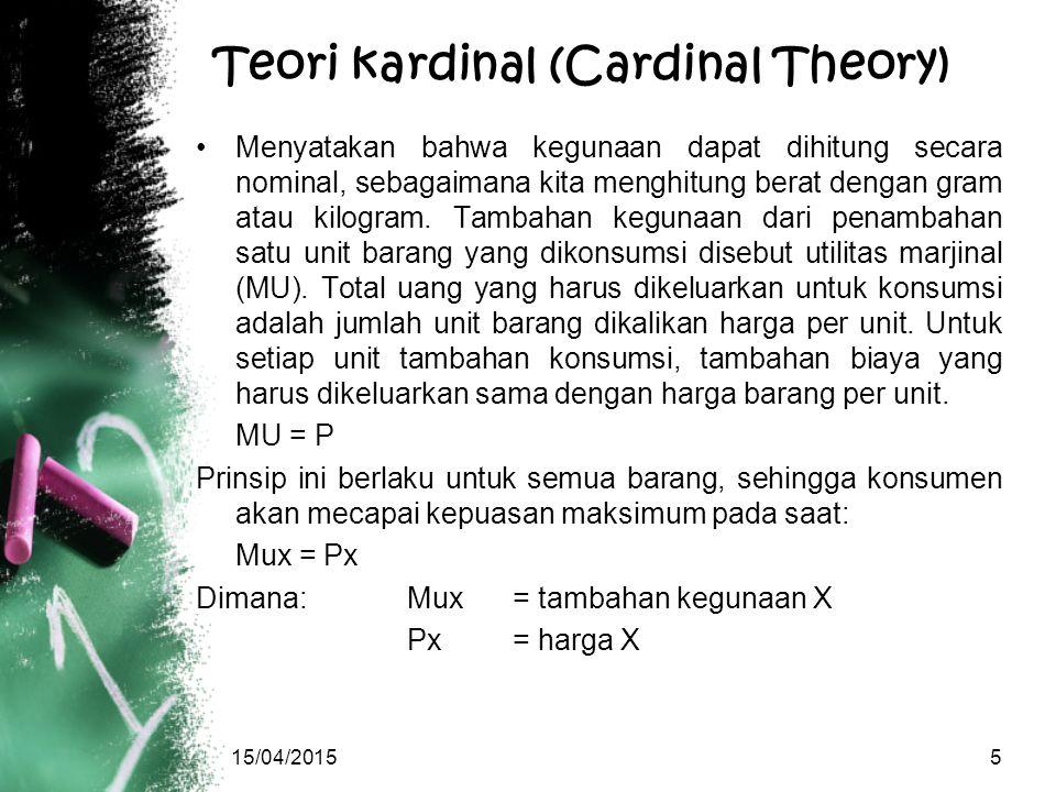 Teori Ordinal (Ordinal theory) Menurut teori ini, kegunaan tidak dapat dihitung, hanya dapat dibandingkan, sebagaimana kita menilai kepandaian dan kecantikan seseorang.