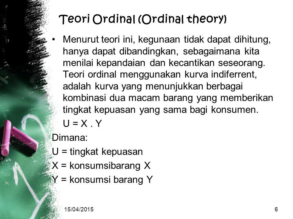 Teori Ordinal (Ordinal theory) Menurut teori ini, kegunaan tidak dapat dihitung, hanya dapat dibandingkan, sebagaimana kita menilai kepandaian dan kec