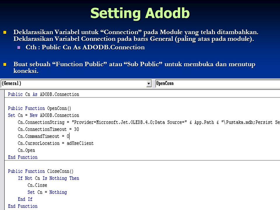 """Setting Adodb Deklarasikan Variabel untuk """"Connection"""" pada Module yang telah ditambahkan. Deklarasikan Variabel Connection pada baris General (paling"""