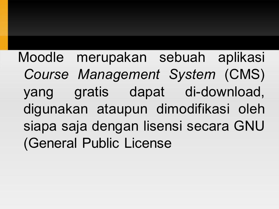 Moodle merupakan sebuah aplikasi Course Management System (CMS) yang gratis dapat di-download, digunakan ataupun dimodifikasi oleh siapa saja dengan l