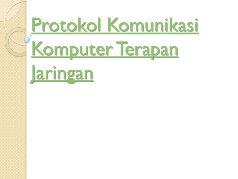 Protokol Komunikasi Komputer Terapan JaringanProtokol Komunikasi Komputer Terapan Jaringan Protokol Komunikasi Komputer Terapan Jaringan Protokol Komu