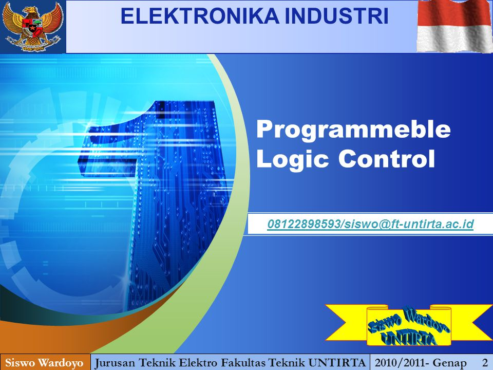 "LOGO "" Add your company slogan "" Programmeble Logic Control Siswo WardoyoJurusan Teknik Elektro Fakultas Teknik UNTIRTA2010/2011- Genap 2 08122898593/"