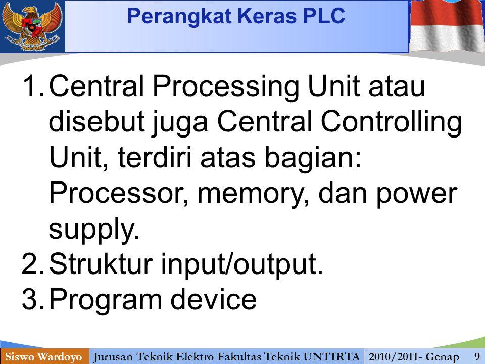 www.themegallery.com Running Perangkat Keras PLC Siswo WardoyoJurusan Teknik Elektro Fakultas Teknik UNTIRTA2010/2011- Genap 9 1.Central Processing Un