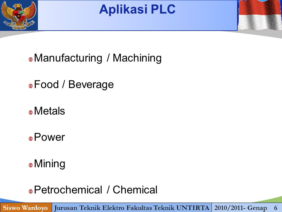 www.themegallery.com Starting Aplikasi PLC Siswo WardoyoJurusan Teknik Elektro Fakultas Teknik UNTIRTA2010/2011- Genap 6  Manufacturing / Machining 