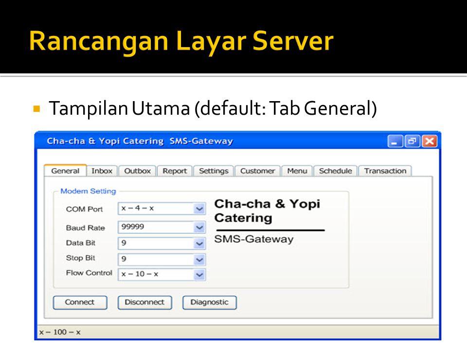  Tampilan Utama (default: Tab General)