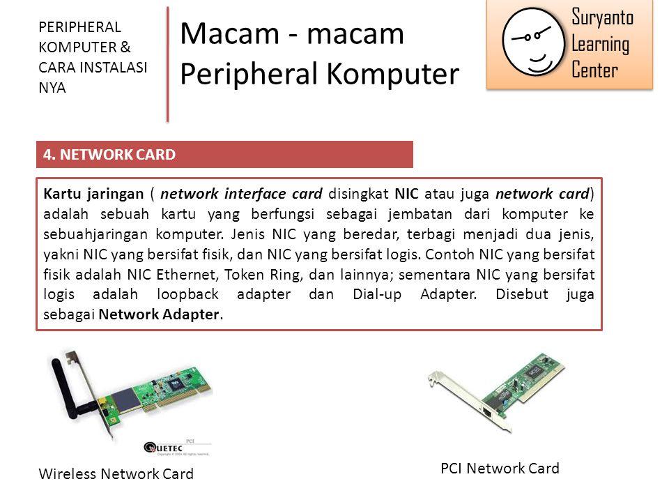 Macam - macam Peripheral Komputer PERIPHERAL KOMPUTER & CARA INSTALASI NYA 4. NETWORK CARD Kartu jaringan ( network interface card disingkat NIC atau