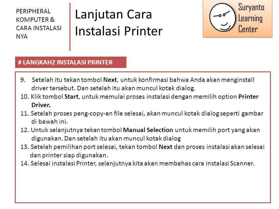 Lanjutan Cara Instalasi Printer PERIPHERAL KOMPUTER & CARA INSTALASI NYA # LANGKAH2 INSTALASI PRINTER 9. Setelah itu tekan tombol Next, untuk konfirma