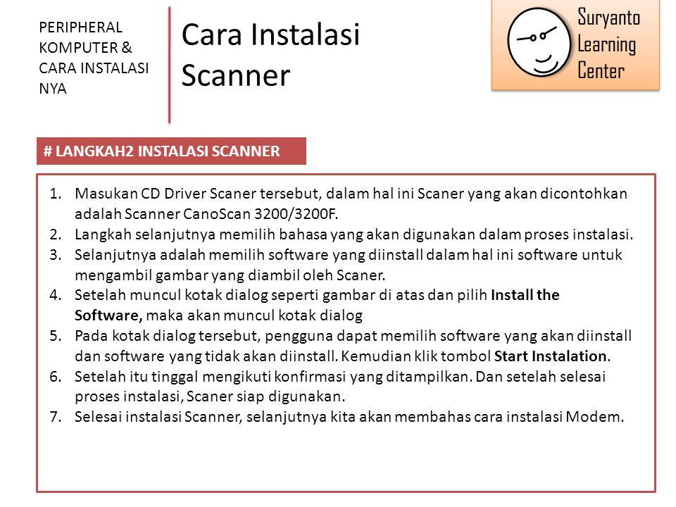 Cara Instalasi Scanner PERIPHERAL KOMPUTER & CARA INSTALASI NYA # LANGKAH2 INSTALASI SCANNER 1.Masukan CD Driver Scaner tersebut, dalam hal ini Scaner
