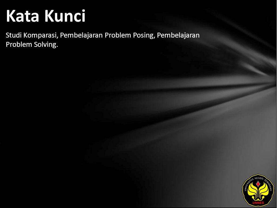 Kata Kunci Studi Komparasi, Pembelajaran Problem Posing, Pembelajaran Problem Solving.