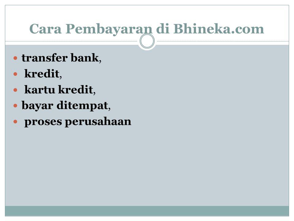 Cara Pembayaran di Bhineka.com transfer bank, kredit, kartu kredit, bayar ditempat, proses perusahaan