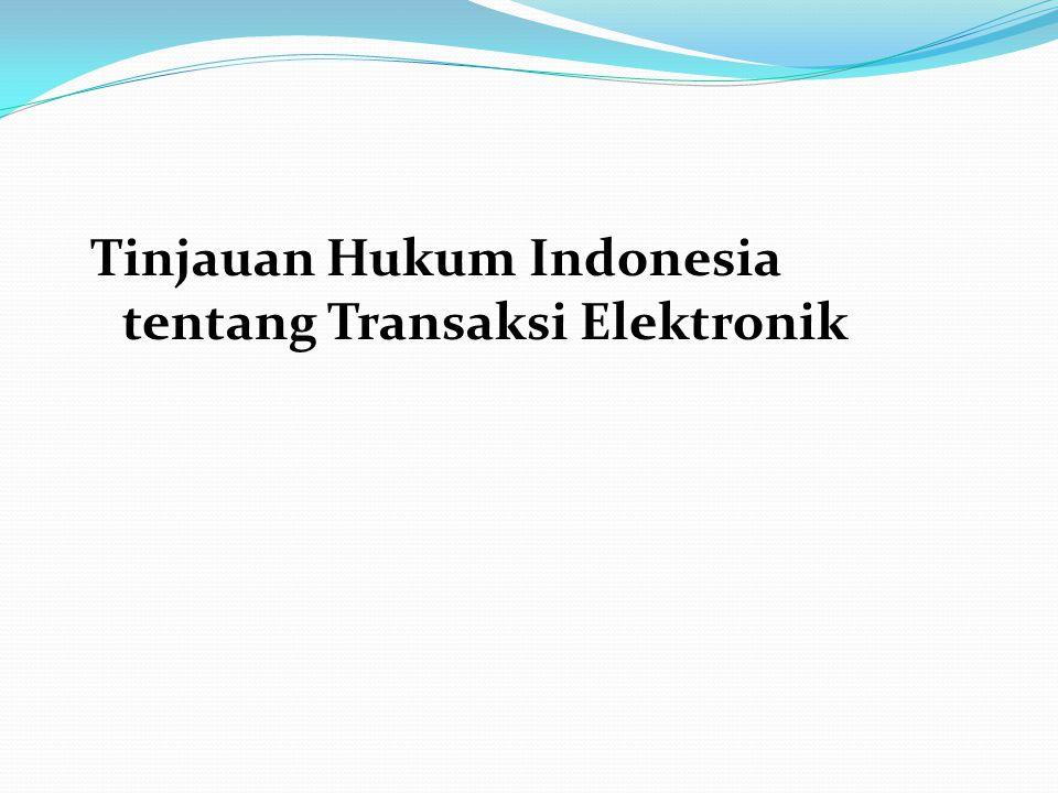 Tinjauan Hukum Indonesia tentang Transaksi Elektronik