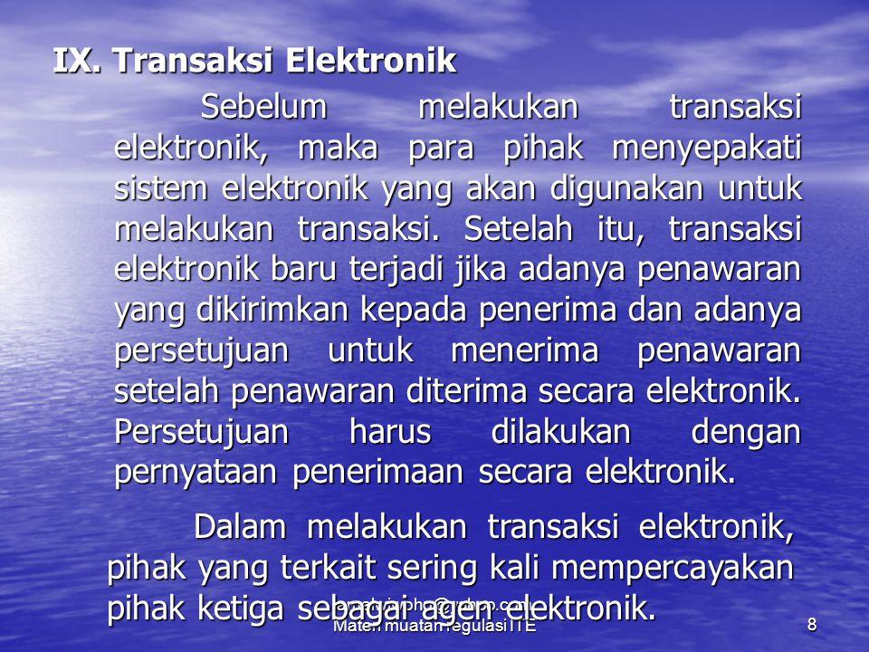 jamalwiwoho@yahoo.com. Materi muatan regulasi ITE8 IX.