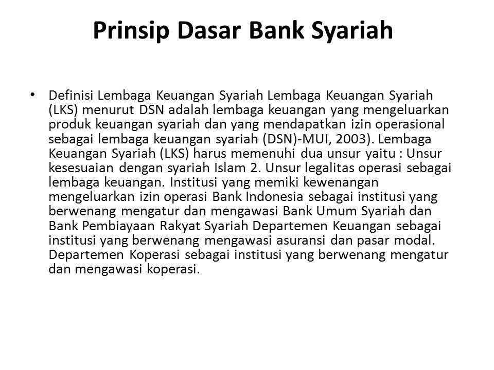 Prinsip Dasar Bank Syariah Definisi Lembaga Keuangan Syariah Lembaga Keuangan Syariah (LKS) menurut DSN adalah lembaga keuangan yang mengeluarkan prod