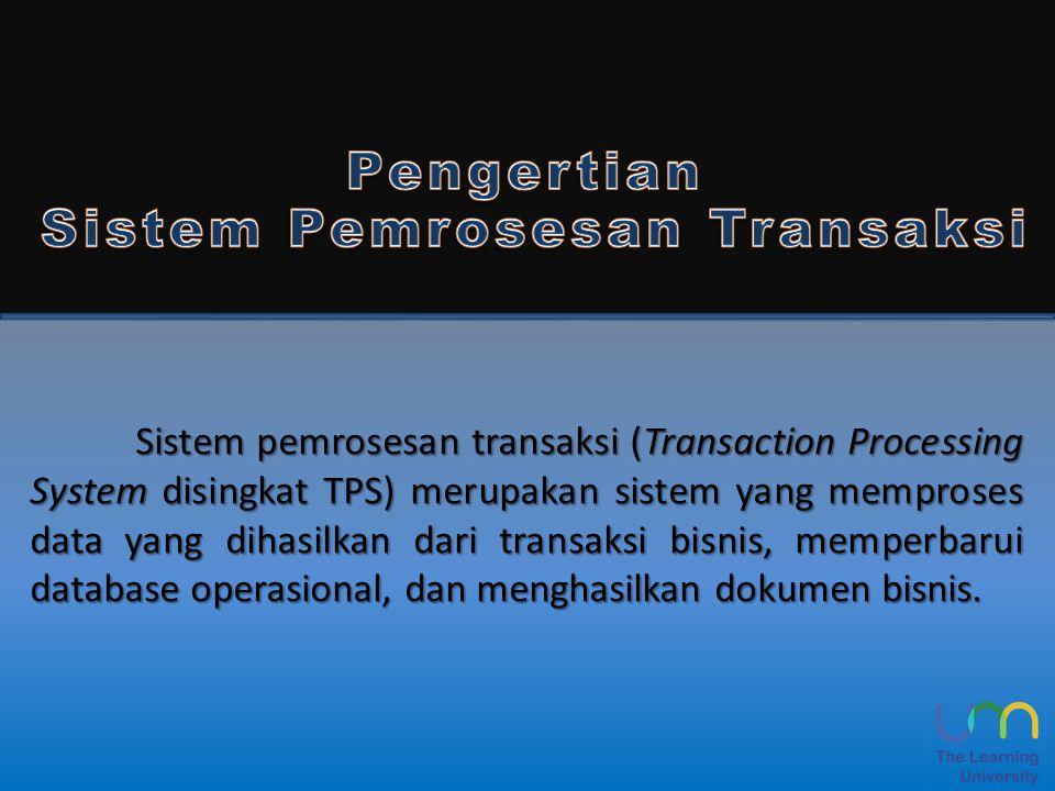 Sistem pemrosesan transaksi (Transaction Processing System disingkat TPS) merupakan sistem yang memproses data yang dihasilkan dari transaksi bisnis,