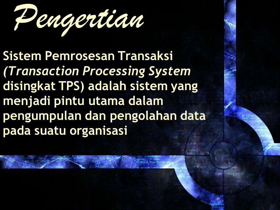 Pengertian Sistem Pemrosesan Transaksi (Transaction Processing System disingkat TPS) adalah sistem yang menjadi pintu utama dalam pengumpulan dan pengolahan data pada suatu organisasi