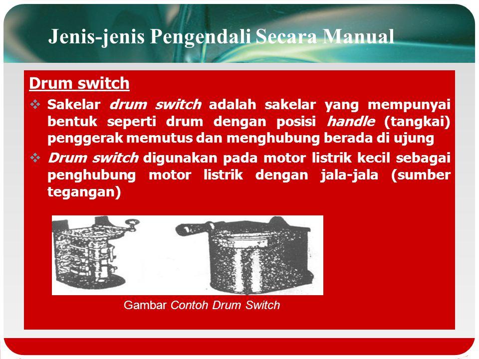 Jenis-jenis Pengendali Secara Manual Sakelar three pole double throw switch (TPDT) Sakelar TPDT adalah sakelar dengan tiga kutub yang dapat bekerja ke