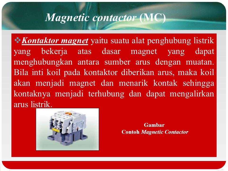  Peralatan utama pengendalian semi otomatis a.Magnetic contactor (MC) atau kontaktor magnit b.Thermal overload relay (TOR) c.Push button d.Lampu indi