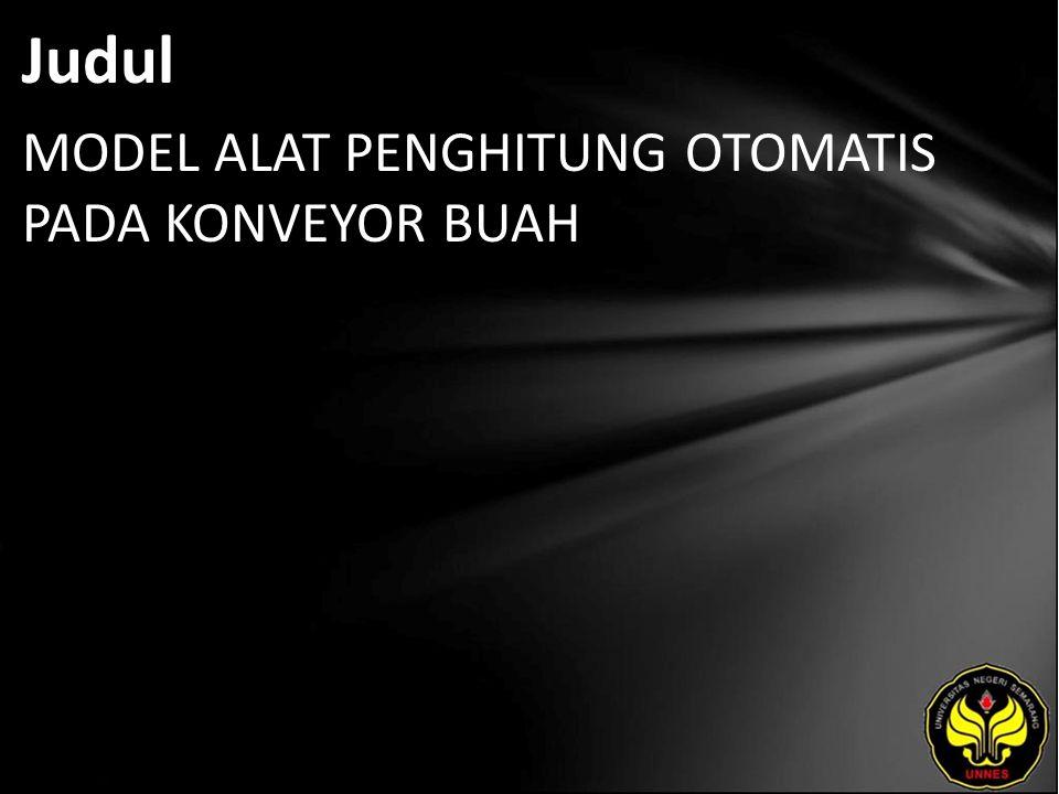 Judul MODEL ALAT PENGHITUNG OTOMATIS PADA KONVEYOR BUAH