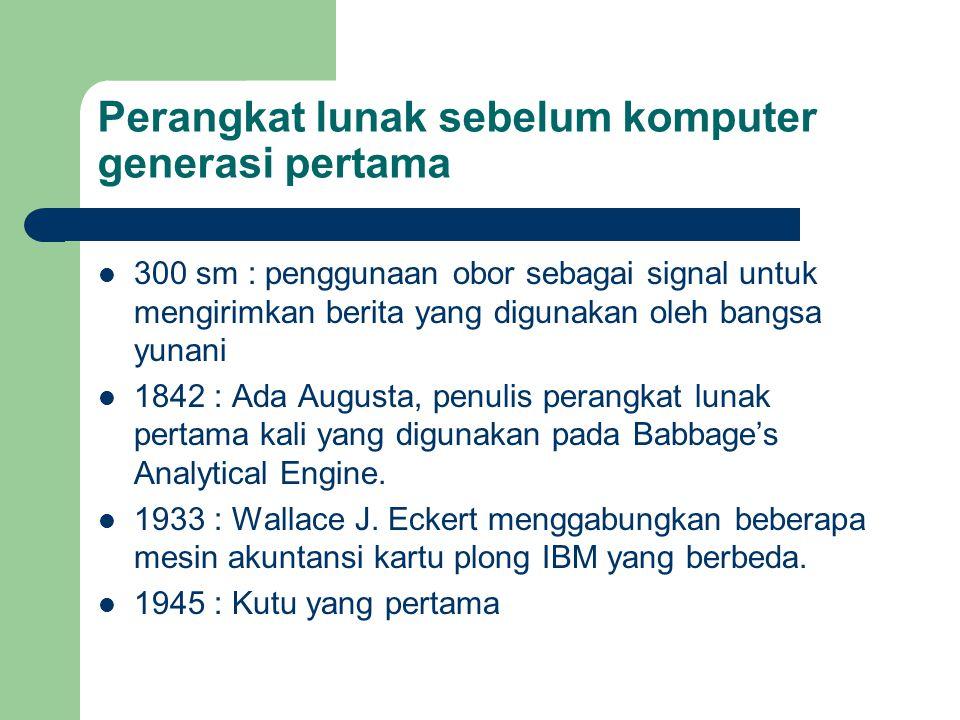 Perangkat lunak sebelum komputer generasi pertama 300 sm : penggunaan obor sebagai signal untuk mengirimkan berita yang digunakan oleh bangsa yunani 1