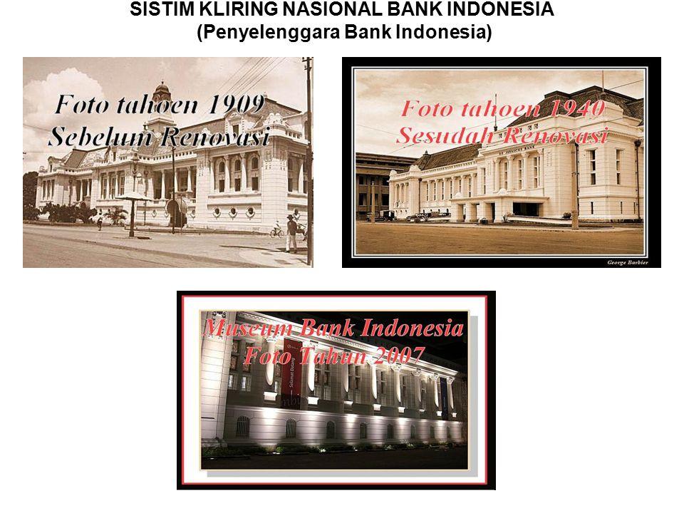 SISTIM KLIRING NASIONAL BANK INDONESIA (Penyelenggara Bank Indonesia)