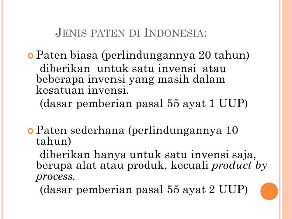 J ENIS PATEN DI I NDONESIA : Paten biasa (perlindungannya 20 tahun) diberikan untuk satu invensi atau beberapa invensi yang masih dalam kesatuan invensi.