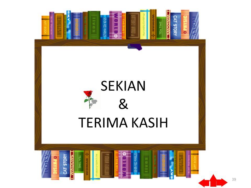 SEKIAN & TERIMA KASIH 39