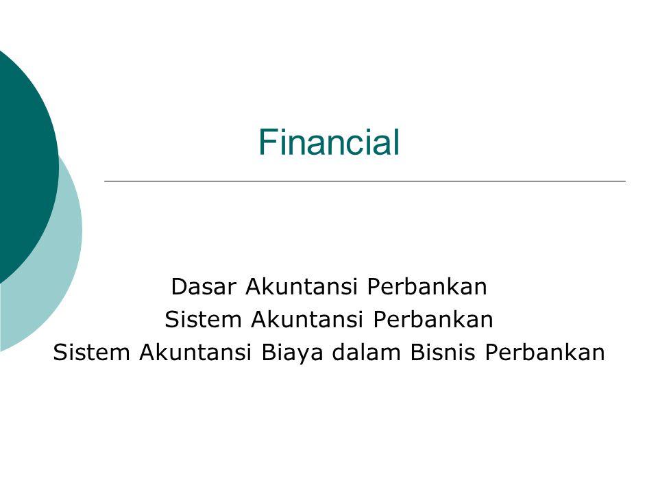Financial Dasar Akuntansi Perbankan Sistem Akuntansi Perbankan Sistem Akuntansi Biaya dalam Bisnis Perbankan