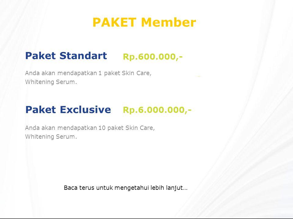 PAKET Member Paket Standart Anda akan mendapatkan 1 paket Skin Care, Whitening Serum.