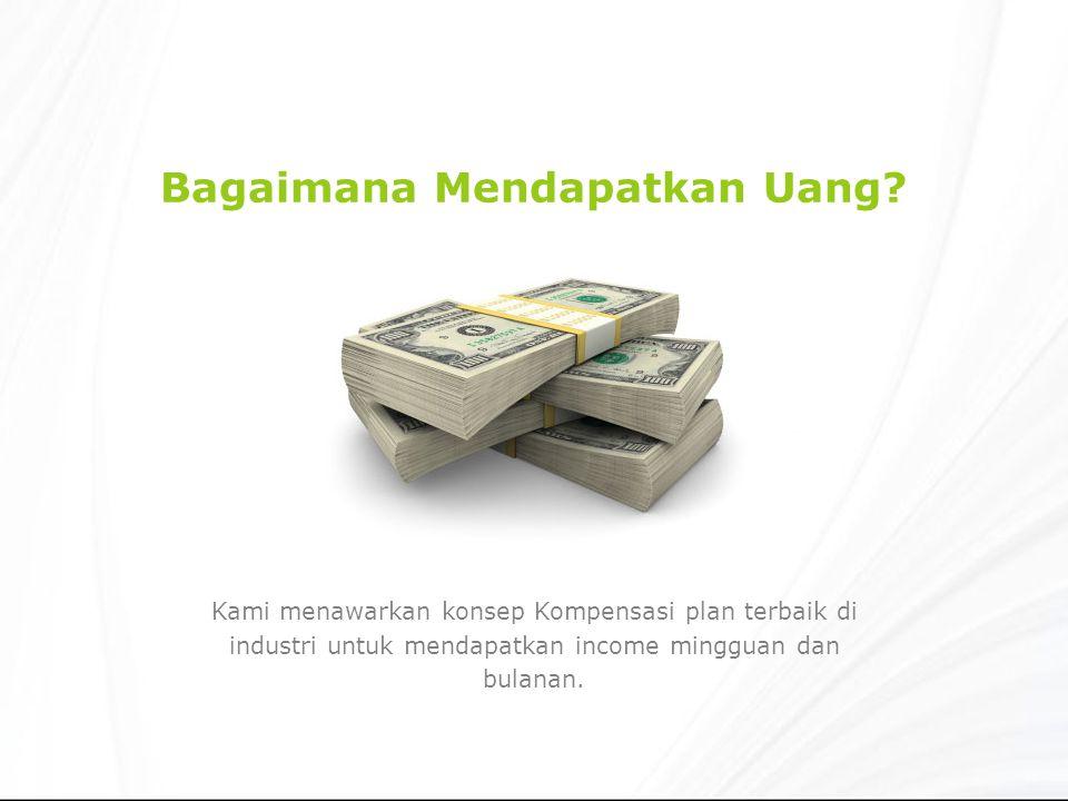 Bagaimana Mendapatkan Uang.