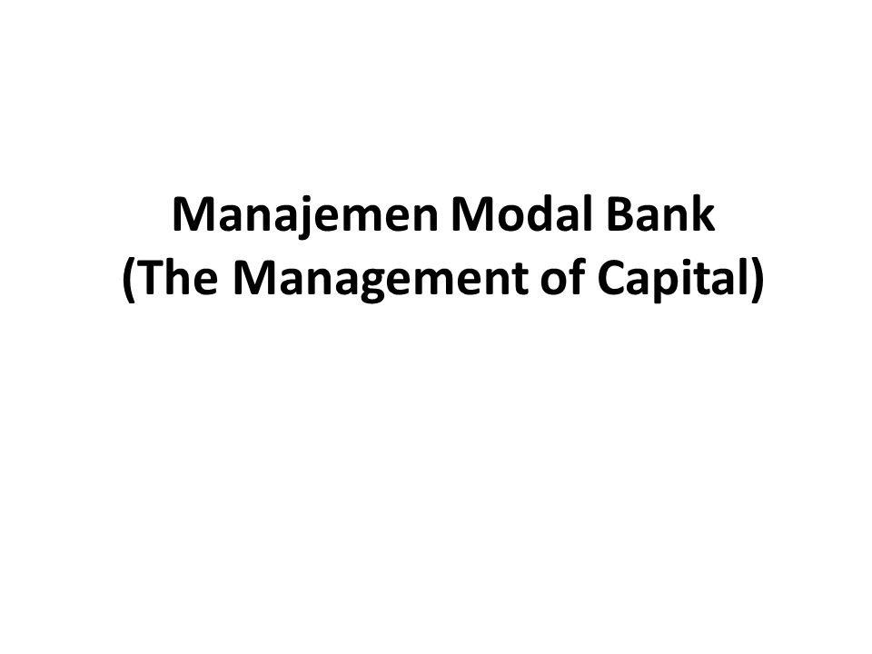 Manajemen Modal Bank (The Management of Capital)