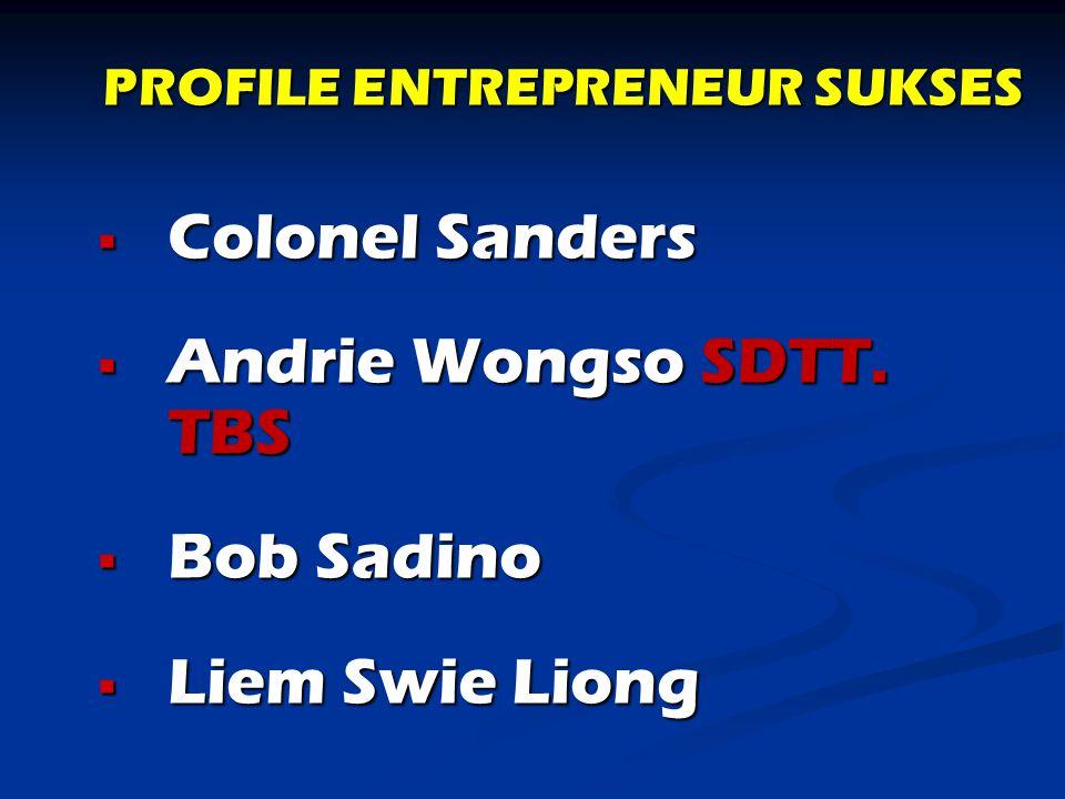 PROFILE ENTREPRENEUR SUKSES CCCColonel Sanders AAAAndrie Wongso SDTT.